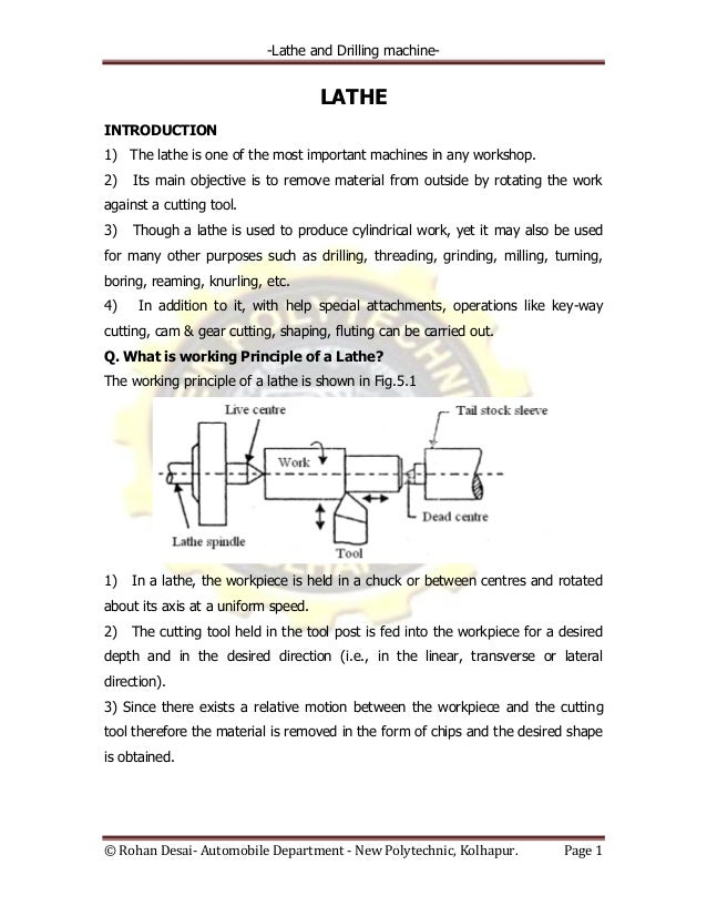 -Lathe and Drilling machine- © Rohan Desai- Automobile Department - New Polytechnic, Kolhapur. Page 1 LATHE INTRODUCTION 1...