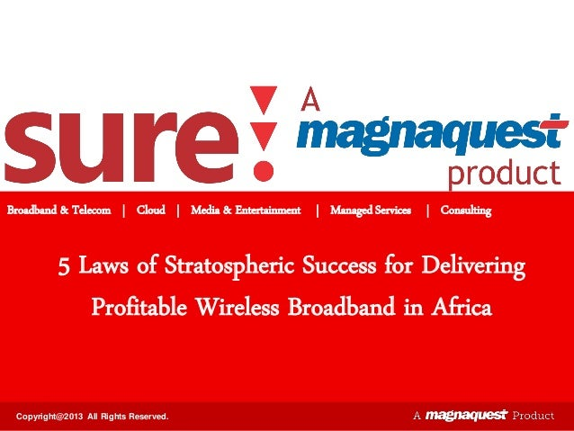 Broadband & Telecom | Cloud | Media & Entertainment | Managed Services | Consulting  5 Laws of Stratospheric Success for D...