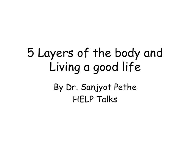 5 Layers of the body and Living a good life By Dr. Sanjyot Pethe HELP Talks