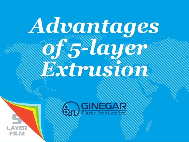 Advantages of 5-layer Extrusion