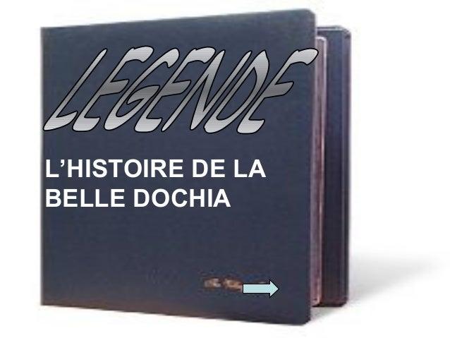 L'HISTOIRE DE LA BELLE DOCHIA