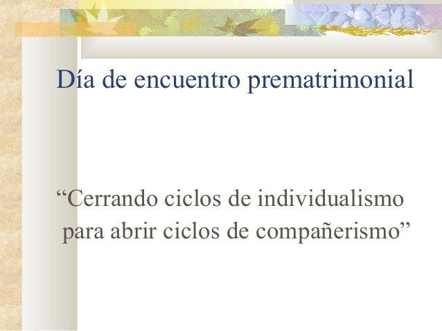"""Día de encuentro prematrimonial  """"Cerrando ciclos de individualismo para abrir ciclos de compañerismo"""""""