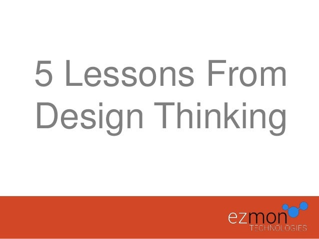 5 Lessons From Design Thinking