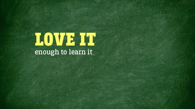 LOVE ITenough to learn it