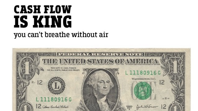 CASH FLOW IS KING you can't breathe without air