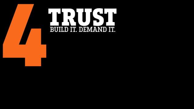 TRUST 4BUILD IT. DEMAND IT.