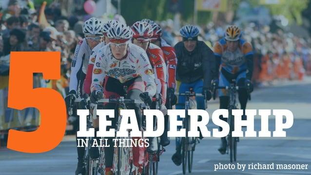 LEADERSHIP5IN ALL THINGS photo by richard masoner