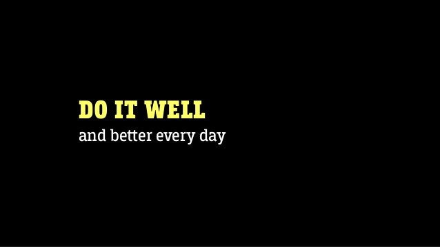 DO IT WELL and beer every day