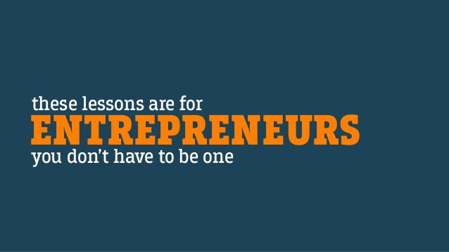 ENTREPRENEURS these lessons are for you don't have to be one