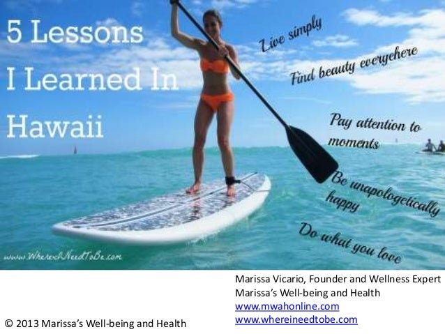 © 2013 Marissa's Well-being and Health  Marissa Vicario, Founder and Wellness Expert Marissa's Well-being and Health www.m...