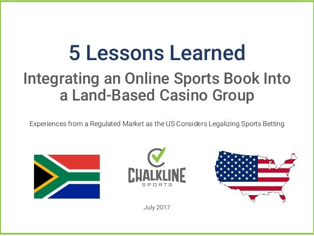 Experiences from a Regulated Market as the US Considers Legalizing Sports Betting July 2017 5 Lessons Learned Integrating ...