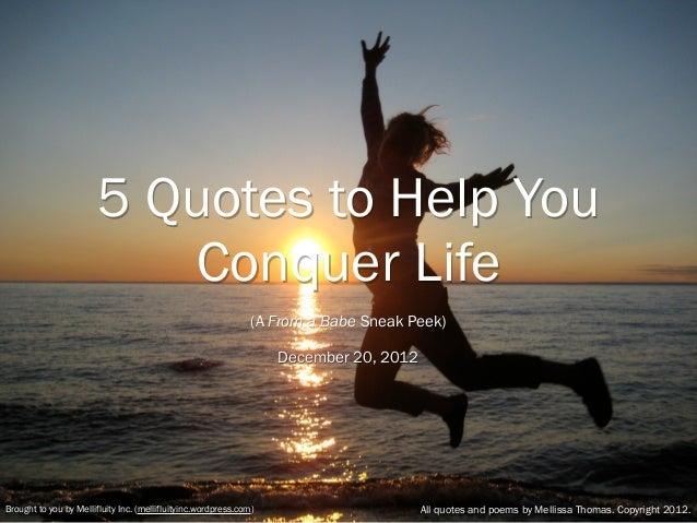 5 Quotes to Help You                           Conquer Life                                                               ...