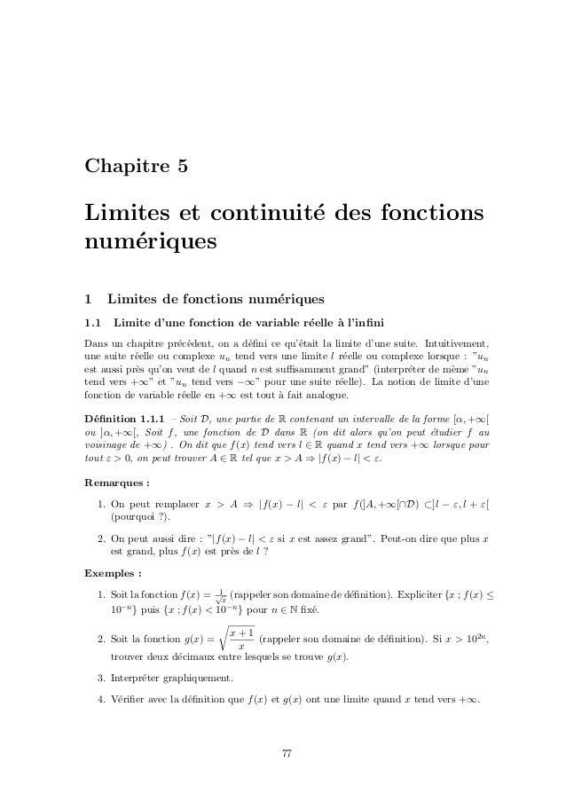 Chapitre 5 Limites et continuit´e des fonctions num´eriques 1 Limites de fonctions num´eriques 1.1 Limite d'une fonction d...