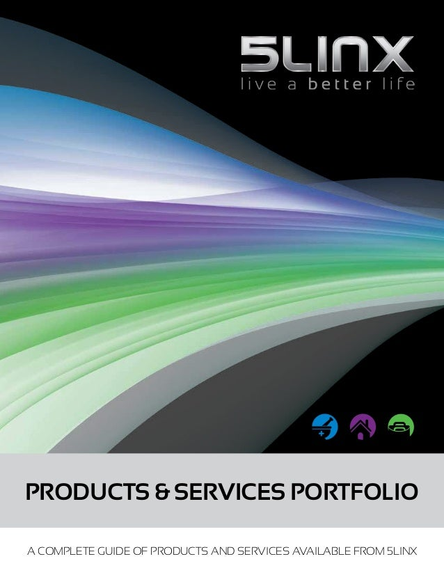 PRODUCTS & SERVICES PORTFOLIO A COMPLETE GUIDE OF PRODUCTS AND SERVICES AVAILABLE FROM 5LINX home businesshome business wh...