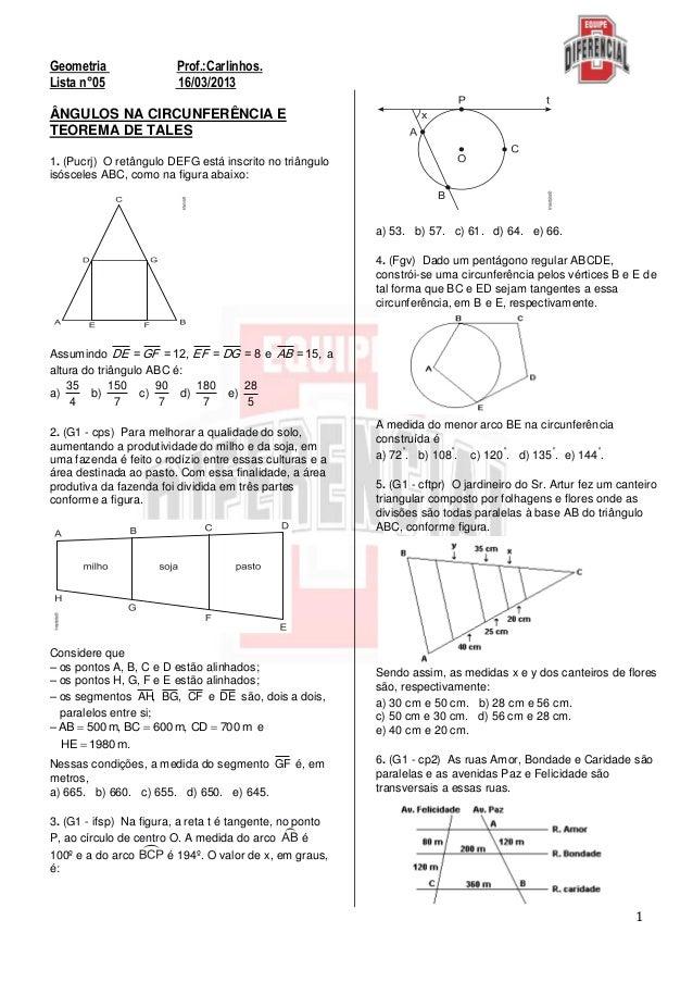 1Geometria Prof.:Carlinhos.Lista n°05 16/03/2013ÂNGULOS NA CIRCUNFERÊNCIA ETEOREMA DE TALES1. (Pucrj) O retângulo DEFG est...