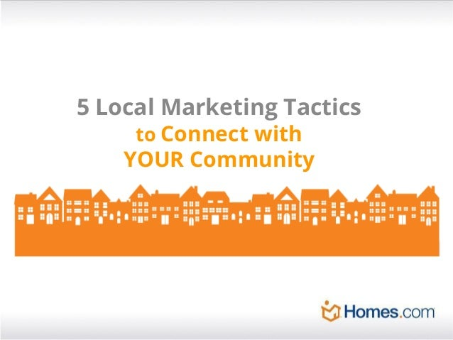 5 Local Marketing Tactics to Connect with  YOUR Community