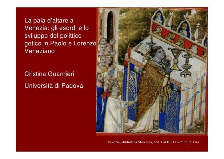 La pala d'altare aVenezia: gli esordi e losviluppo del politticogotico in Paolo e LorenzoVenezianoCristina GuarnieriUniver...