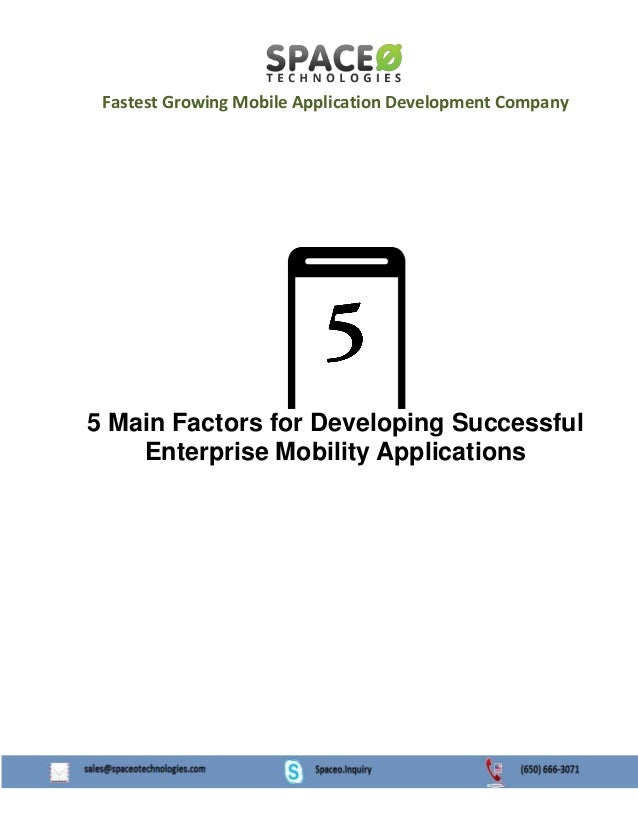 Fastest Growing Mobile Application Development Company  5 Main Factors for Developing Successful Enterprise Mobility Appli...