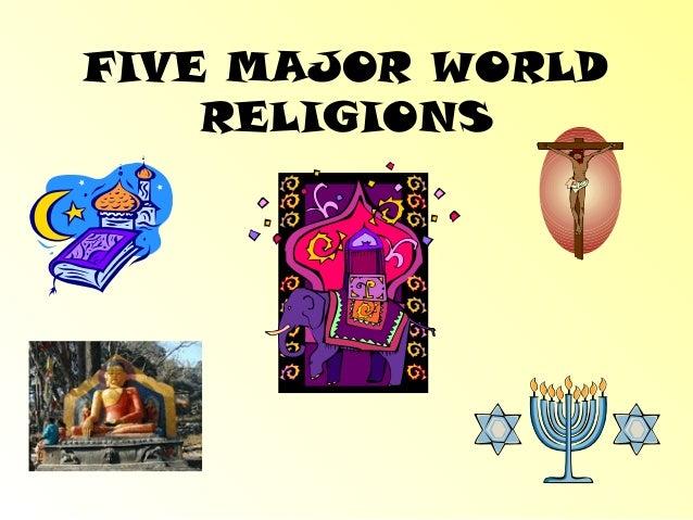 Major World Religions Ppt - Five major religions
