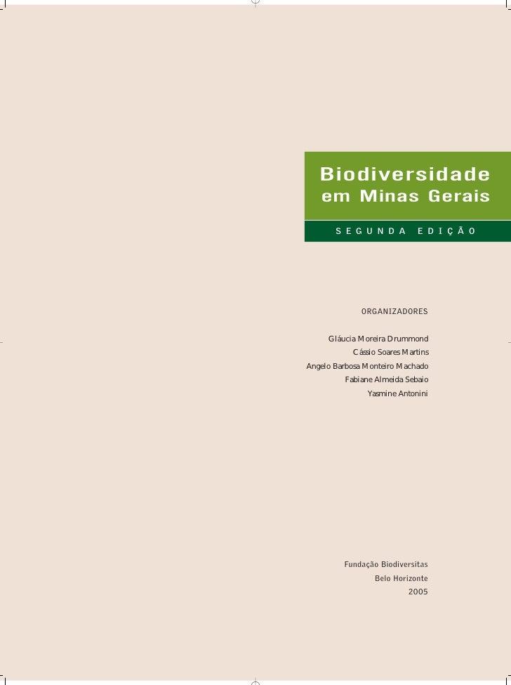Biodiversidade   em Minas Gerais       S E G U N D A         E D I Ç Ã O              ORGANIZADORES     Gláucia Moreira Dr...