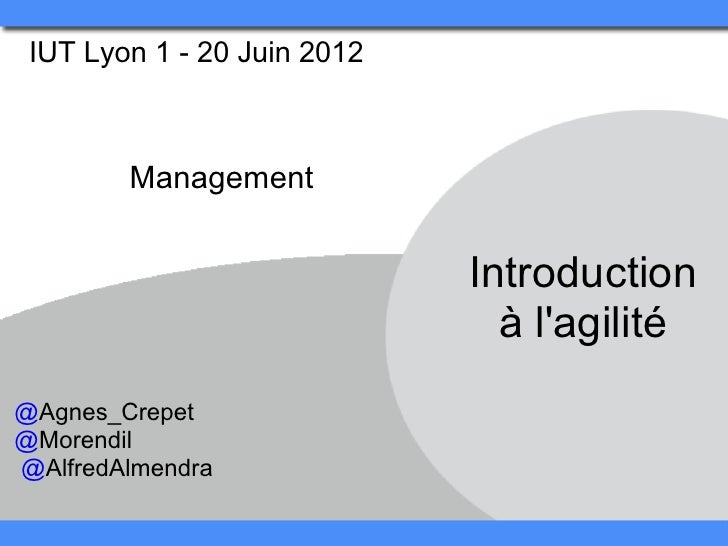 IUT Lyon 1 - 20 Juin 2012        Management                             Introduction                               à lagil...