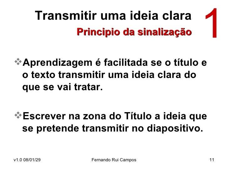 Transmitir uma ideia clara   Principio da sinalização <ul><li>Aprendizagem é facilitada se o título e o texto transmitir u...