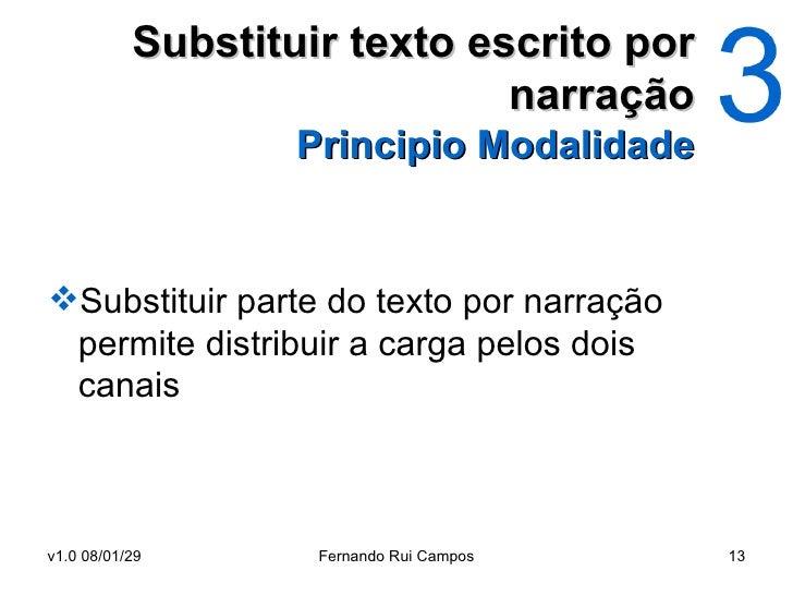Substituir texto escrito por narração Principio Modalidade   <ul><li>Substituir parte do texto por narração permite distri...