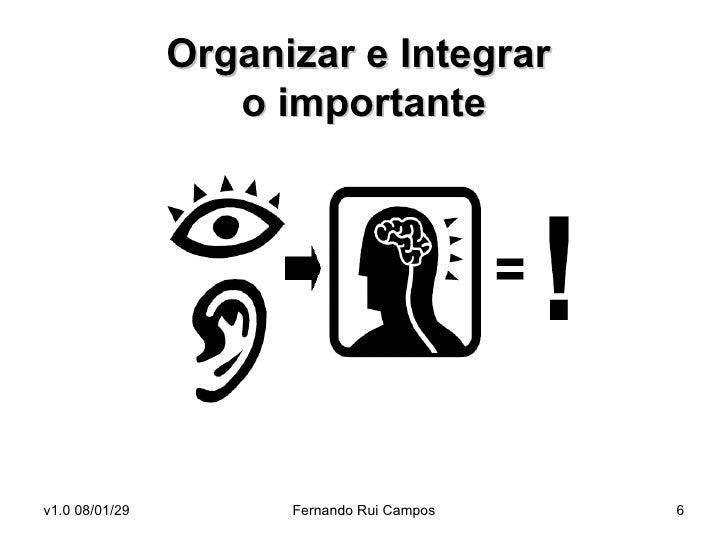Organizar e Integrar  o importante