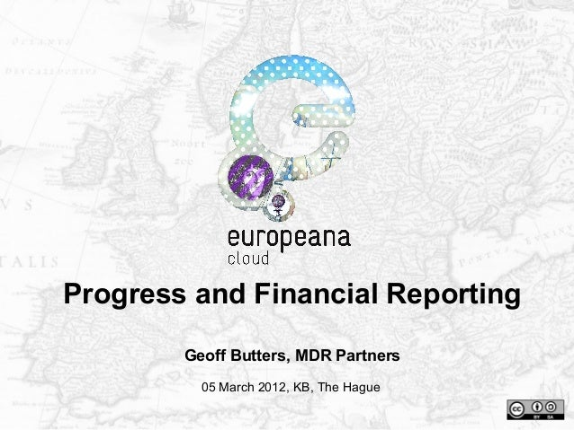 Progress and Financial ReportingGeoff Butters, MDR Partners05 March 2012, KB, The Hague