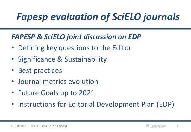 Fapesp evaluation of SciELO journals 09/10/2018 11© C.H. Brito Cruz e Fapesp FAPESP & SciELO joint discussion on EDP • Def...