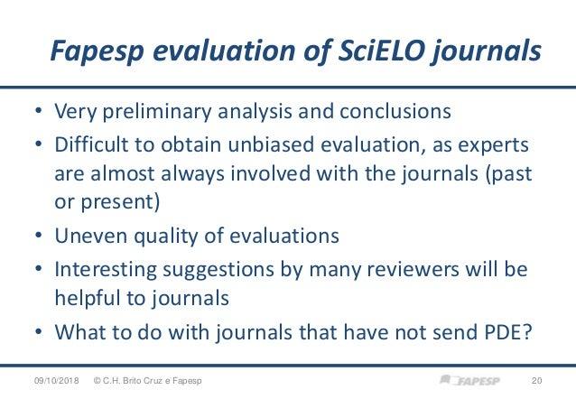 Fapesp evaluation of SciELO journals 09/10/2018 20© C.H. Brito Cruz e Fapesp • Very preliminary analysis and conclusions •...