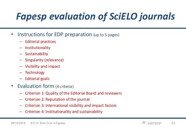 Fapesp evaluation of SciELO journals 09/10/2018 23© C.H. Brito Cruz e Fapesp • Instructions for EDP preparation (up to 5 p...