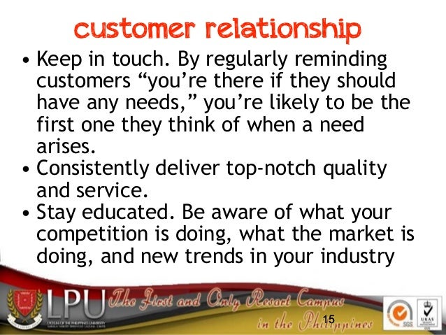 """15 customer relationship • Keep in touch. By regularly reminding customers """"you're there if they should have any needs,"""" y..."""