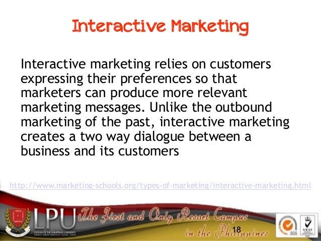 18 Interactive Marketing 18 http://www.marketing-schools.org/types-of-marketing/interactive-marketing.html Interactive mar...