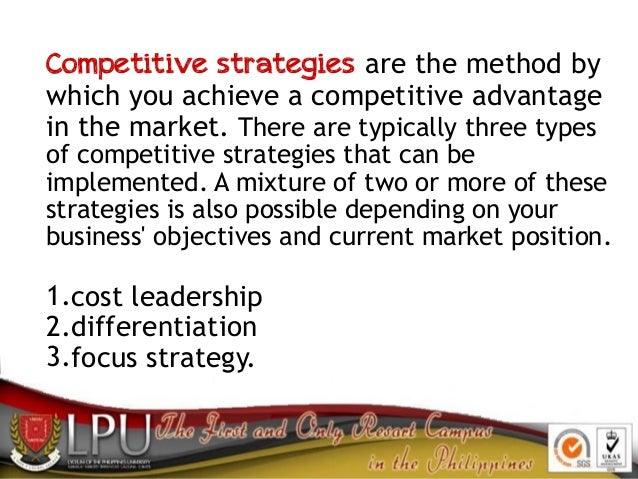 Competitive strategies are the method by which you achieve a competitive advantage in the market. There are typically thre...