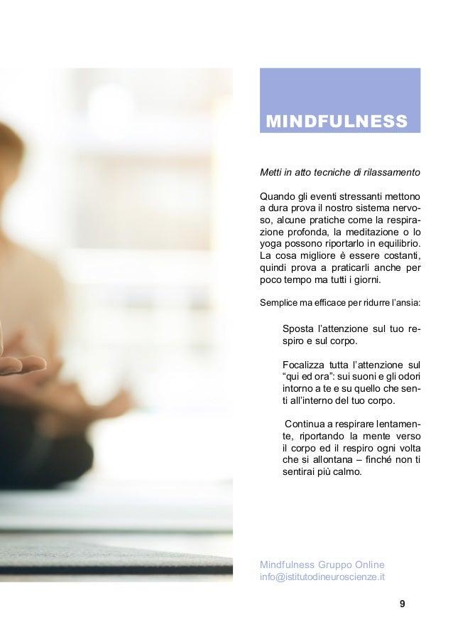 Metti in atto tecniche di rilassamento Quando gli eventi stressanti mettono a dura prova il nostro sistema nervo- so, alcu...