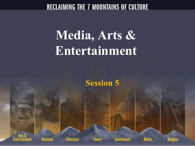 Media, Arts & Entertainment Session 5