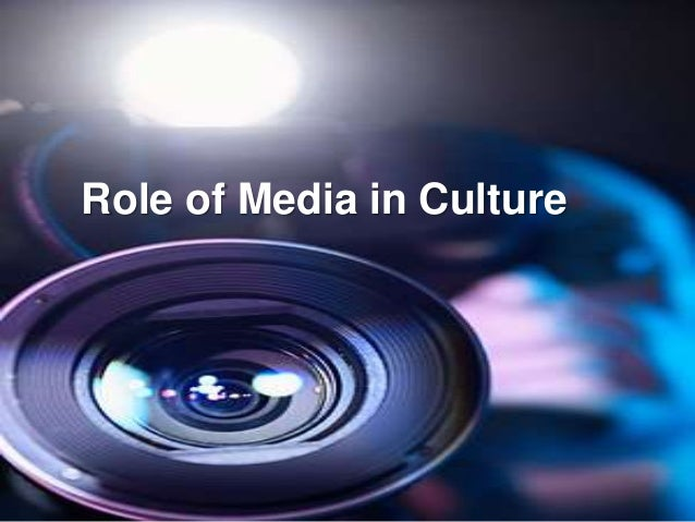 Role of Media in Culture