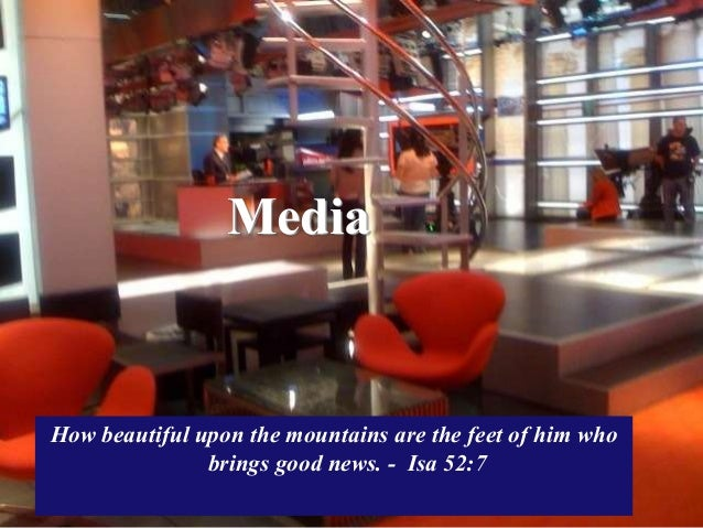 Media How beautiful upon the mountains are the feet of him who brings good news. - Isa 52:7