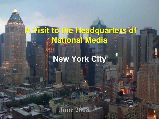 A Visit to the Headquarters of National Media New York City June 2008