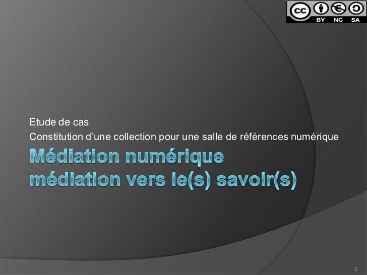 mediation numerique_salledereference_cnfpt2011 Slide 2