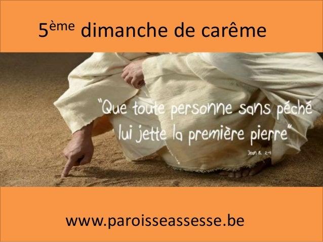 5ème dimanche de carême www.paroisseassesse.be