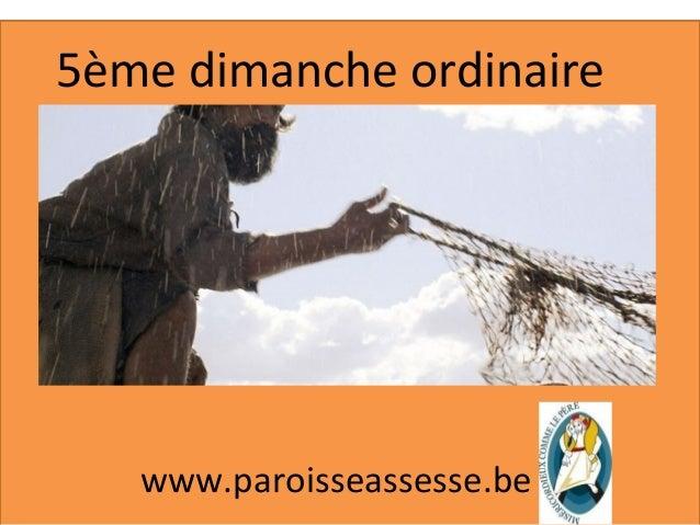 5ème dimanche ordinaire www.paroisseassesse.be