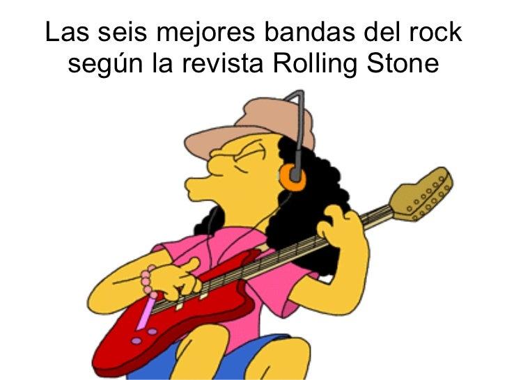 Las seis mejores bandas del rock según la revista Rolling Stone