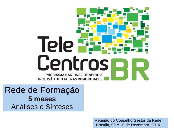 5 meses - Rede de Formação - TelecentrosBR