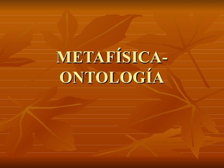METAFÍSICA- ONTOLOGÍA