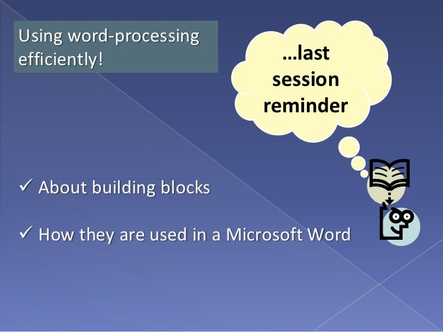 Using word-processingefficiently!                  …last                             session                            re...