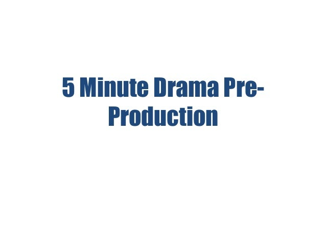 5 Minute Drama Pre-Production