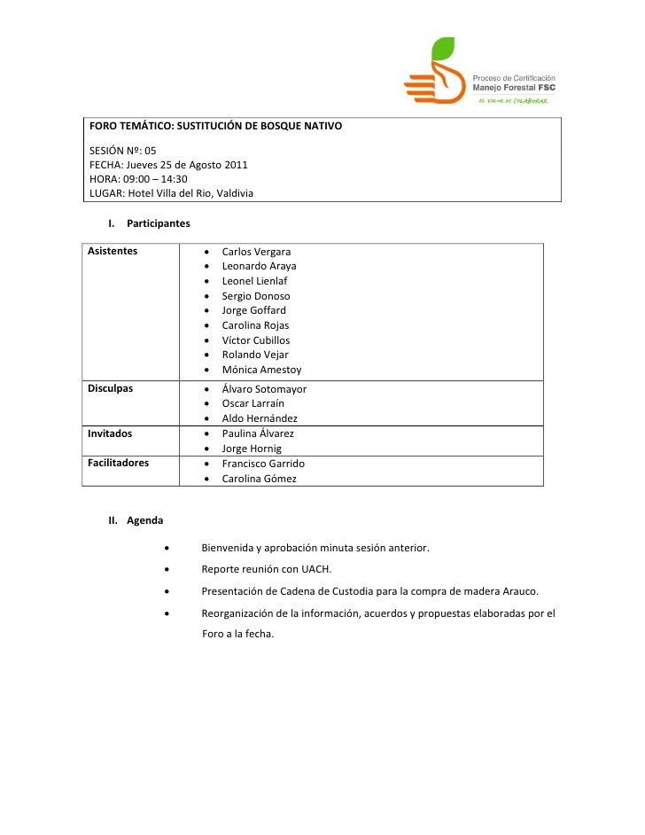 FORO TEMÁTICO: SUSTITUCIÓN DE BOSQUE NATIVOSESIÓN Nº: 05FECHA: Jueves 25 de Agosto 2011HORA: 09:00 – 14:30LUGAR: Hotel Vil...