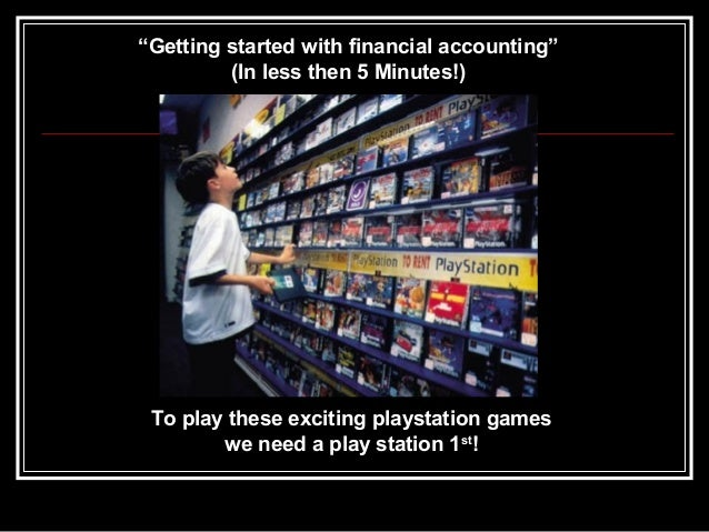 """""""Getting started with financial accounting"""" (In less then 5 Minutes!) To play these exciting playstation games we need a p..."""